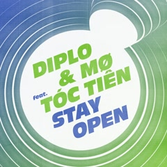 Stay Open (Single) - Diplo, MØ, Tóc Tiên