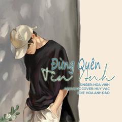 Đừng Quên Tên Anh (Cover) (Single) - Huy Vạc