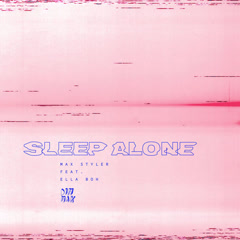 Sleep Alone (Single) - Max Styler