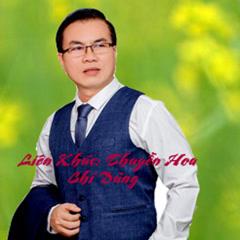 Liên Khúc Thuyền Hoa (Single) - Chí Dũng