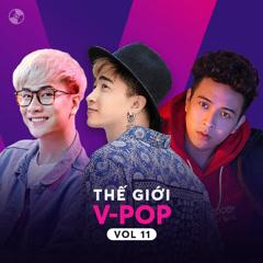 Thế Giới V-Pop Vol 11 - Chi Dân, Lou Hoàng, Hồ Quang Hiếu