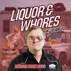 Liquor & Whores (Troy Carter Acoustic Remix) - Trailer Park Boys, Marc Mysterio, Bubbles