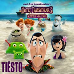 Hotel Transylvania 3 OST - Tiësto