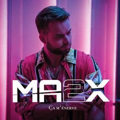 Ça M'énerve (Single) - Ma2x