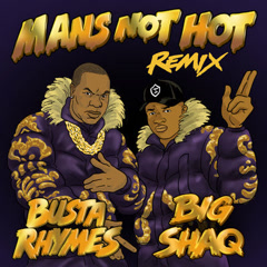 Man's Not Hot (Busta Rhymes Remix) - Big Shaq