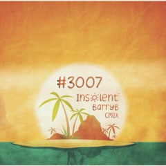 #3007 (Single) - INSOLENT, BarryB, CM1X