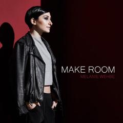 Make Room (Single) - Melanie Wehbe