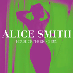 House Of The Rising Sun (Single) - Alice Smith