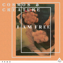I Am Free (Single) - Cosmos & Creature