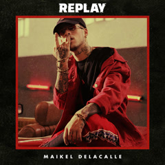Replay (Single) - Maikel Delacalle