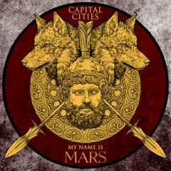 My Name Is Mars (Single) - Capital Cities