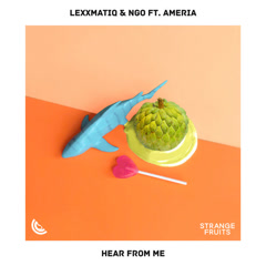 Hear From Me (Single) - Lexxmatiq, Ngo, Ameria