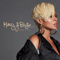 Only Love (Single) - Mary J. Blige