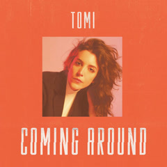 Coming Around (Single) - TOMI