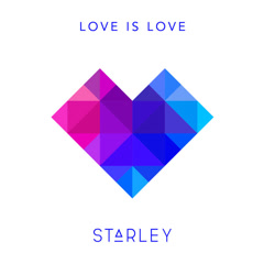Love Is Love (Single) - Starley