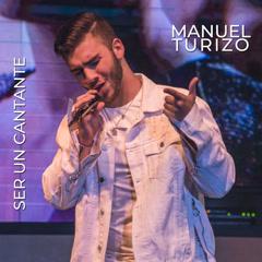 Ser Un Cantante (Single) - Manuel Turizo