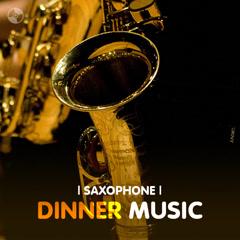 Dinner Music (Saxophone) - Romantic Saxophone Quintet