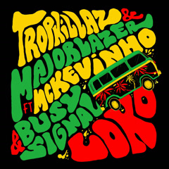Loko (Single) - Tropkillaz, Major Lazer
