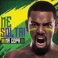 Me Solta (Me Solta Na Copa) - Nego Do Borel