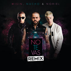 No Te Vas (Remix)