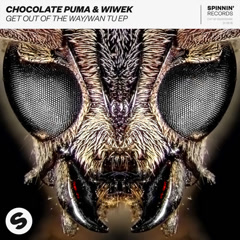 Get Out Of The Way / Wan Tu (EP) - Chocolate Puma, Wiwek