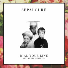 Dial Your Line (Single) - Sepalcure
