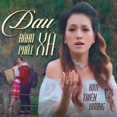 Đau Đành Phải Xa (Single) - Kim Thiên Hương