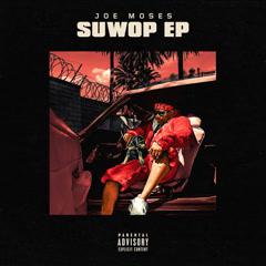 SuWop EP - Joe Moses