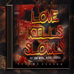 Love Kills Slowly (Single) - DJ Scheme