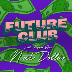 Next Dollar (Single) - FUTURECLUB
