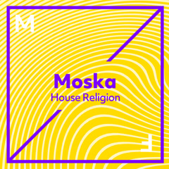 House Religion (Single) - Moska