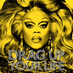DRAG UP YOUR LIFE (Single)