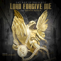 Lord Forgive Me (Single) - Dat Boy Jp