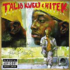 Reflection Eternal [Train Of Thought] - Talib Kweli,Hi-Tek