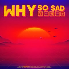Why So Sad (Single)