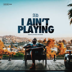 I Ain't Playing (Single) - AD