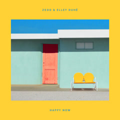 Happy Now (Single) - Zedd, Elley Duhé