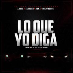 Lo Que Yo Diga (Dema Ga Ge Gi Go Gu Remix) - El Alfa, Farruko, Jon Z, Miky Woodz