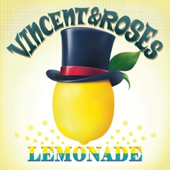 Lemonade (Single) - VINCENT & ROSEs