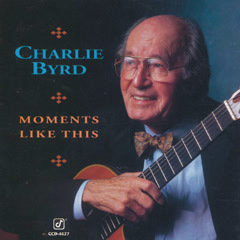 Moments Like This - Charlie Byrd