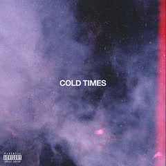 Cold Times (Single)