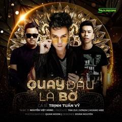 Quay Đầu Là Bờ (Single) - Trịnh Tuấn Vỹ