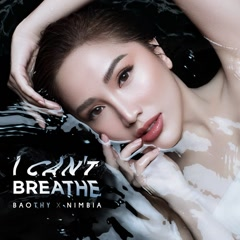 I Can't Breathe (Single) - Bảo Thy