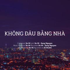 Không Đâu Bằng Nhà (Single) - So Hi