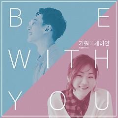 Be With You (Single) - Kiwon, Chae Ha Yan