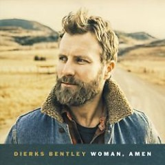 Woman, Amen (Single) - Dierks Bentley