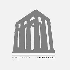 Primal Call (Single) - Gorgon City