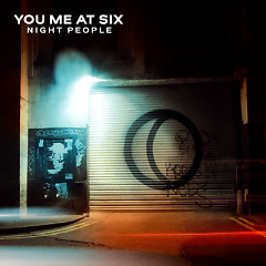 Night People - You Me At Six