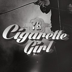 Cigarette Girl  - YB