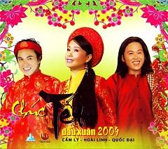 Chúc Tết Đầu Xuân 2009 - Cẩm Ly,Quốc Đại,Hoài Linh